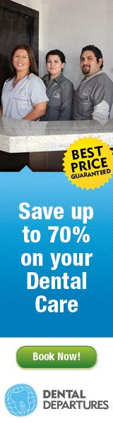 Visit Dental Departures and save up to 70% on your dental care.  Book Now!